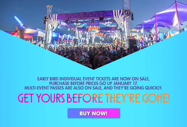 EARLY BIRD INDIVIDUAL EVENT TICKETS ARE NOW ON SALE, PURCHASE BEFORE PRICES GO UP JANUARY 17. MULTI-EVENT PASSES ARE ALSO ON SALE, AND THEY´RE GOING QUICKLY. GET YOURS BEFORE THEY´RE GONE! BUY NOW!
